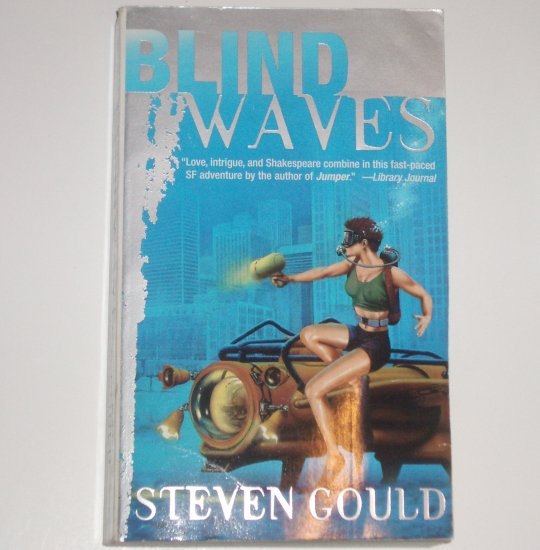 Blind Waves by STEVEN GOULD 2001 Science Fiction