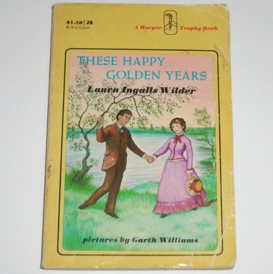 These Happy Golden Years by LAURA INGALLS WILDER 1971 Little House Book #8