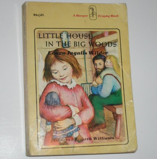 Little House in the Big Woods by LAURA INGALLS WILDER 1971 Little House Series No 1