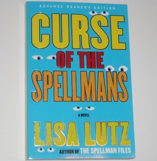 Curse of the Spellmans by LISA LUTZ Advance Reader's Edition 2008