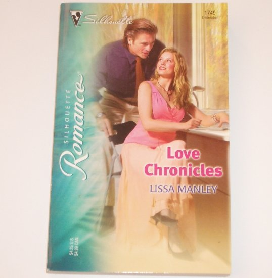 Love Chronicles by LISSA MANLEY Silhouette Romance 1749 Dec 2004