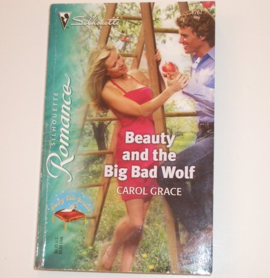 Beauty and the Big Bad Wolf by CAROL GRACE Silhouette Romance 1767 May05 Fairy Tale Brides