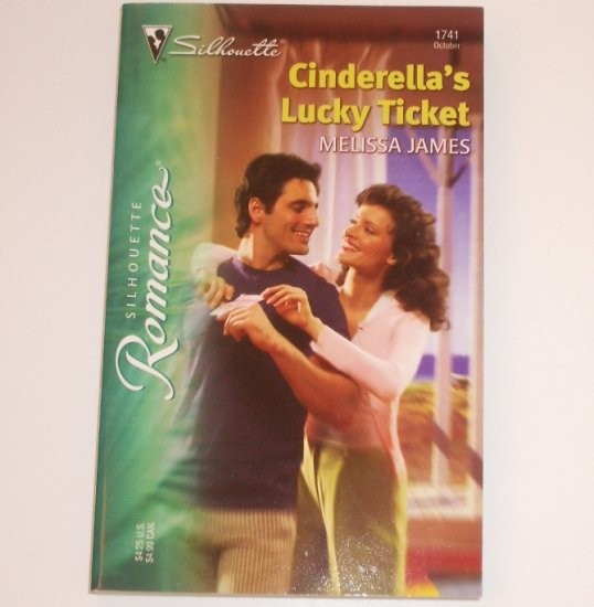 Cinderella's Lucky Ticket by MELISSA JAMES Silhouette Romance 1741 Oct 2004
