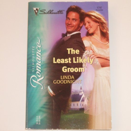 The Least Likely Groom by LINDA GOODNIGHT Silhouette Romance 1747 Dec 2004