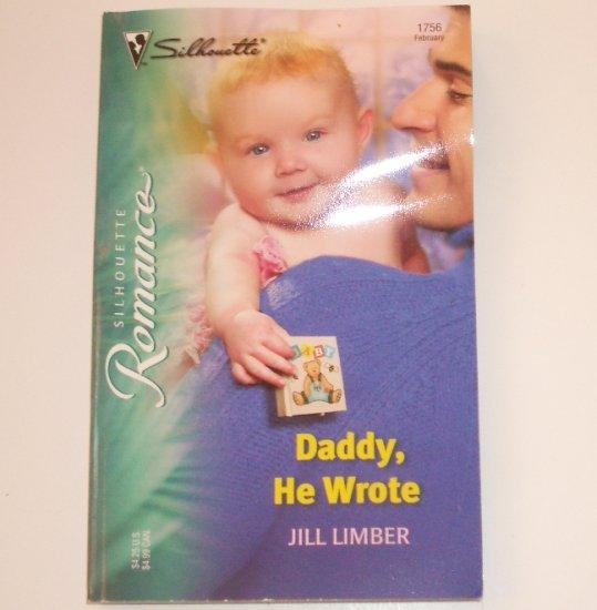Daddy, He Wrote by JILL LIMBER Silhouette Romance 1756 Feb 2005