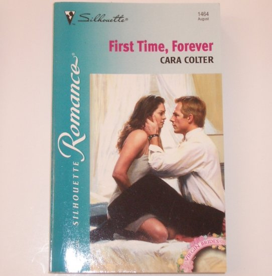 First Time, Forever by CARA COLTER Silhouette Romance 1464 Aug 2000 Virgin Brides