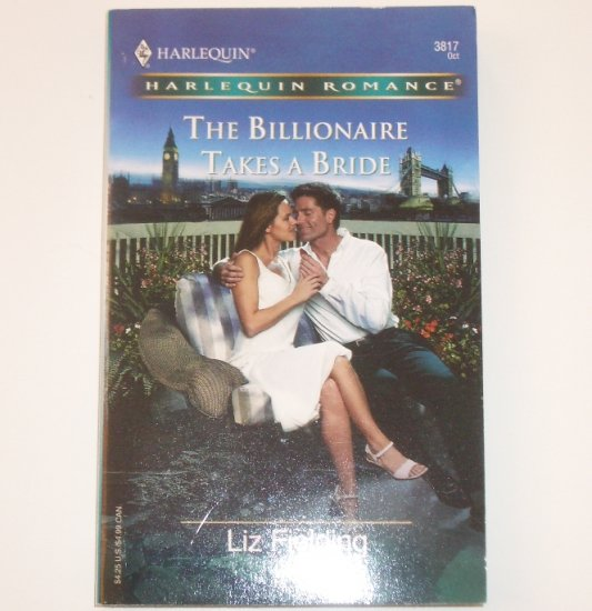 The Billionaire Takes a Bride by LIZ FIELDING Harlequin Romance 3817 Oct 2004