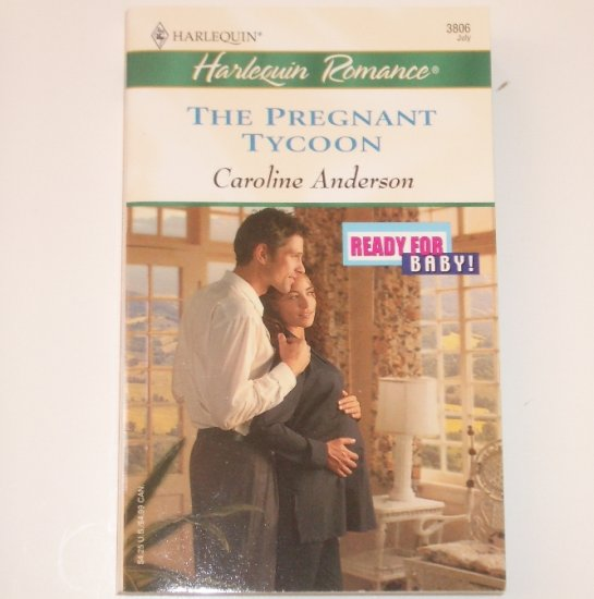 The Pregnant Tycoon by CAROLINE ANDERSON Harlequin Romance 3806 Jul 2004 Ready for Baby!
