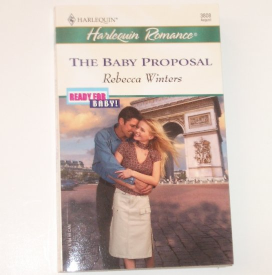 The Baby Proposal by REBECCA WINTERS Harlequin Romance 3808 Aug 2004 Ready For Baby!