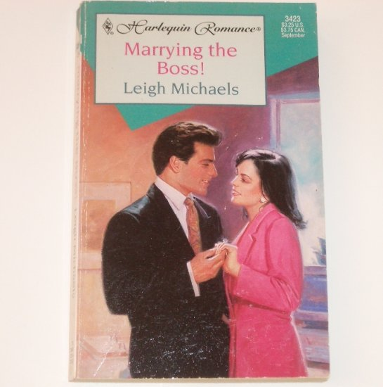 Marrying the Boss! by LEIGH MICHAELS Harlequin Romance 3423 Sep 1996