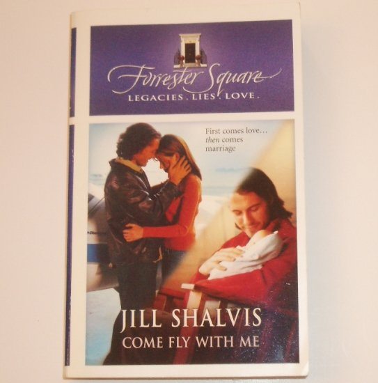 Come Fly With Me by JILL SHALVIS Harlequin Romance Forrester Square Series 2003