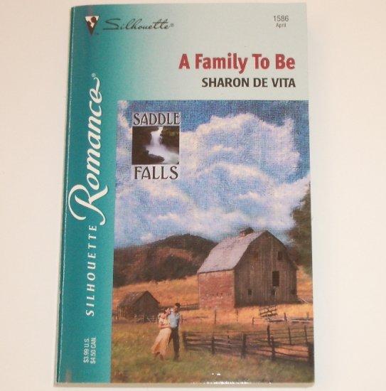 A Family to Be by SHARON De VITA Silhouette Romance 1586 Apr 2002 Saddle Falls