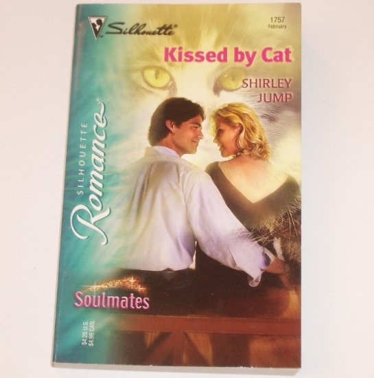 Kissed by Cat by SHIRLEY JUMP Silhouette Romance 1757 Feb 2005 Soulmates