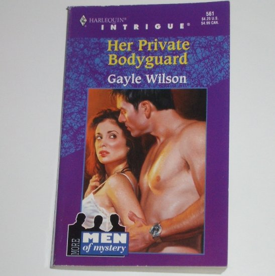 Her Private Bodyguard by GAYLE WILSON Harlequin Intrigue 561 2000 Men of Mystery