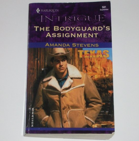 The Bodyguard's Assignment by AMANDA STEVENS Harlequin Intrigue 581 Sep00 Texas Confidential