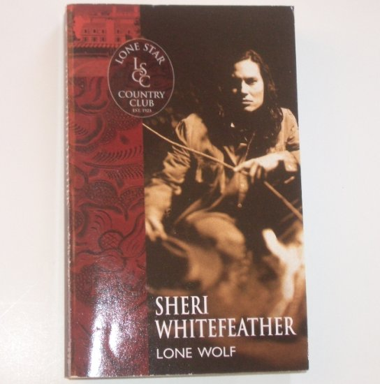 Lone Wolf by SHERI WHITEFEATHER Lone Star Country Club Series 2002