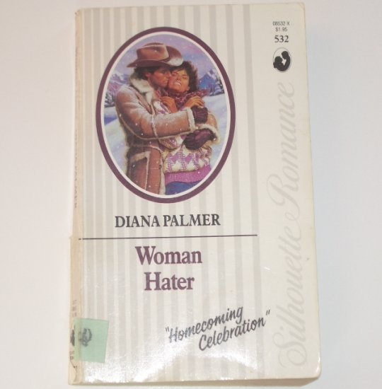 Woman Hater by DIANA PALMER Vintage Silhouette Romance No. 532 Oct87