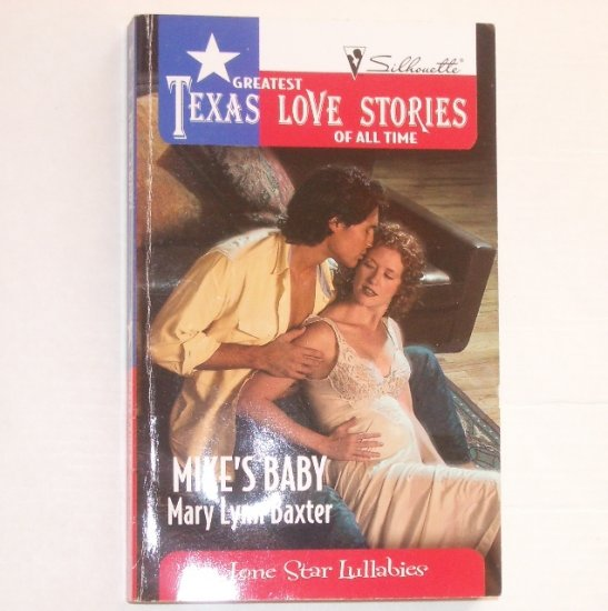 Mike's Baby by Mary Lynn Baxter Greatest Texas Love Stories of All Time 1993 Lone Star Lullabies