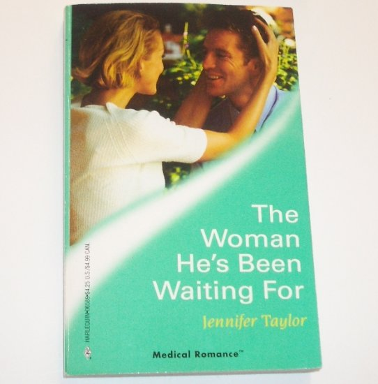 The Woman He's Been Waiting For by JENNIFER TAYLOR Harlequin Medical Romance 289 Feb 2007