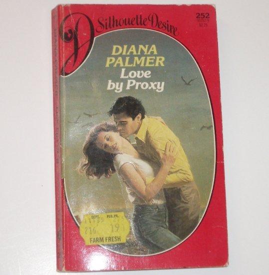 Love by Proxy by DIANA PALMER Silhouette Desire 252 Dec85