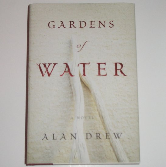 Gardens of Water by ALAN DREW Hardcover with Dust Jacket 2008