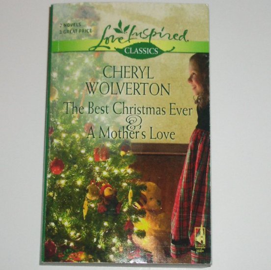 The Best Christmas Ever and A Mother's Love by Cheryl Wolverton Love Inspired Christian Romance 2006