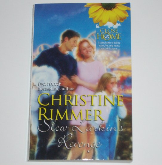 Slow Larkin's Revenge by CHRISTINE RIMMER Romance 1991 Close to Home Series