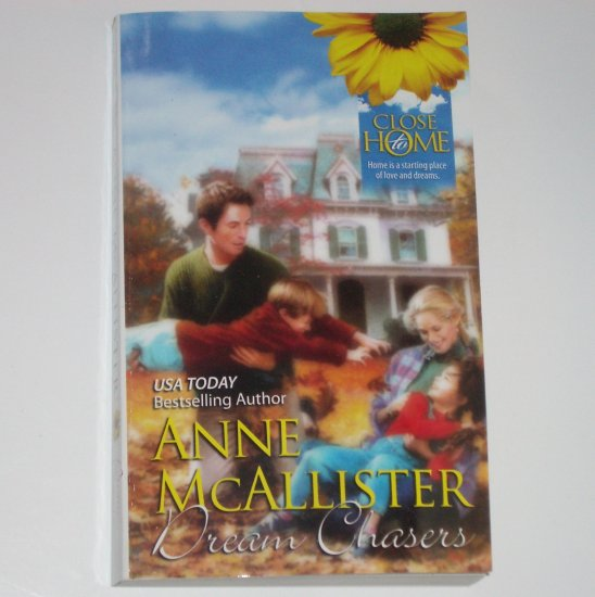Dream Chasers by ANNE McALLISTER Romance 1987 Close to Home Series