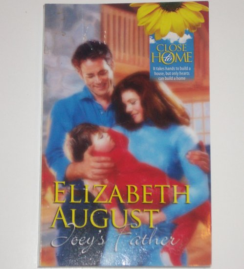 Joey's Father by ELIZABETH AUGUST Romance 1990 Close to Home Series