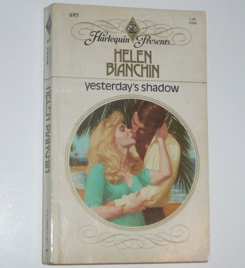 Yesterday's Shadow by HELEN BIANCHIN Harlequin Presents 695 1984