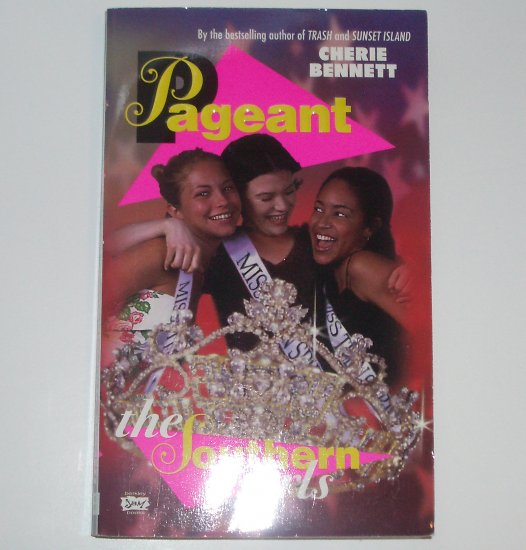 The Southern Girls by CHERIE BENNETT Pageant Series No 1 1998