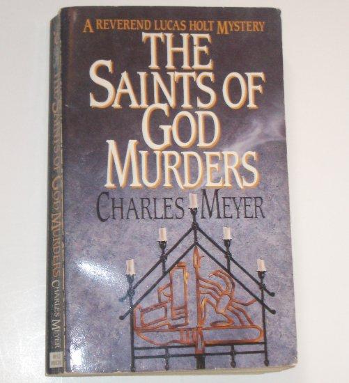 The Saints of God Murders by CHARLES MEYER A Reverend Lucas Holt Mystery 1995 Berkley Prime Crime
