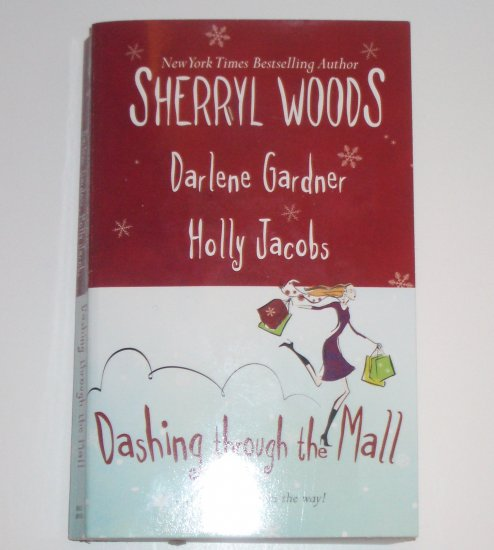 Dashing Through the Mall by SHERRYL WOODS, DARLENE GARDNER, HOLLY JACOBS 2006