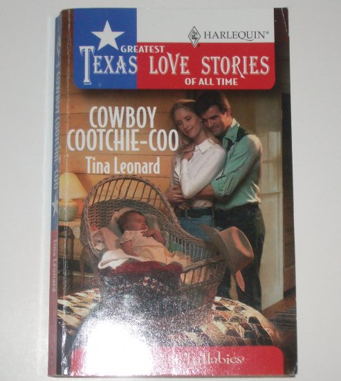 Cowboy Cootchie-Coo by TINA LEONARD Greatest Texas Love Stories 1998 Lone Star Lullabies