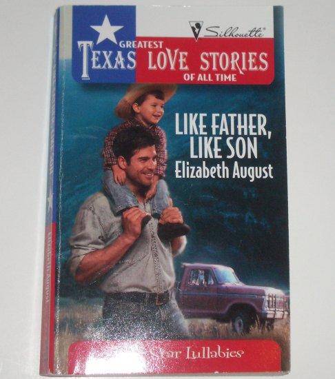 Like Father, Like Son by ELIZABETH AUGUST Greatest Texas Love Stories 1992 Lone Star Lullabies
