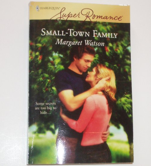 Small-Town Family by MARGARET WATSON Harlequin SuperRomance 1420 May07
