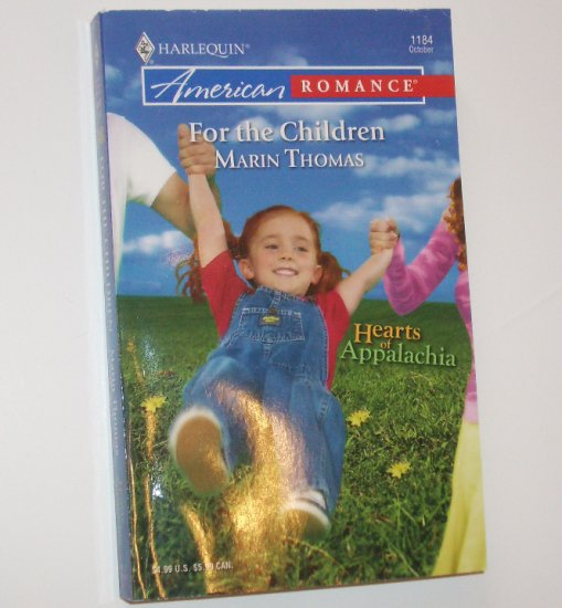 For the Children by MARIN THOMAS Harlequin American Romance 1184 Oct07 Hearts of Appalachia