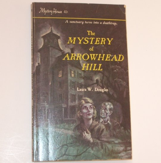 The Mystery of Arrowhead Hill by LAURA W DOUGLAS Gothic Mystery 1964