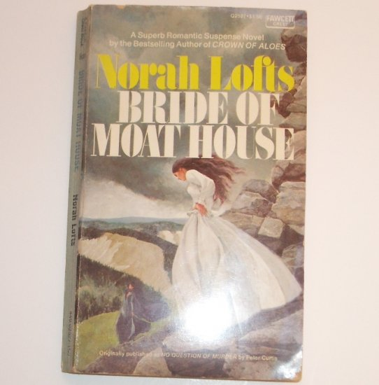 Bride of Moat House by NORAH LOFTS Gothic Romantic Suspense 1975