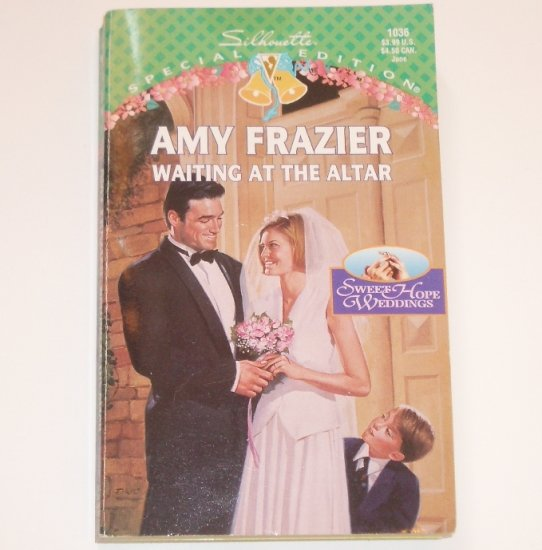 Waiting at the Altar by AMY FRAZIER Silhouette Special Edition 1036 Jun96 Sweet Hope Weddings