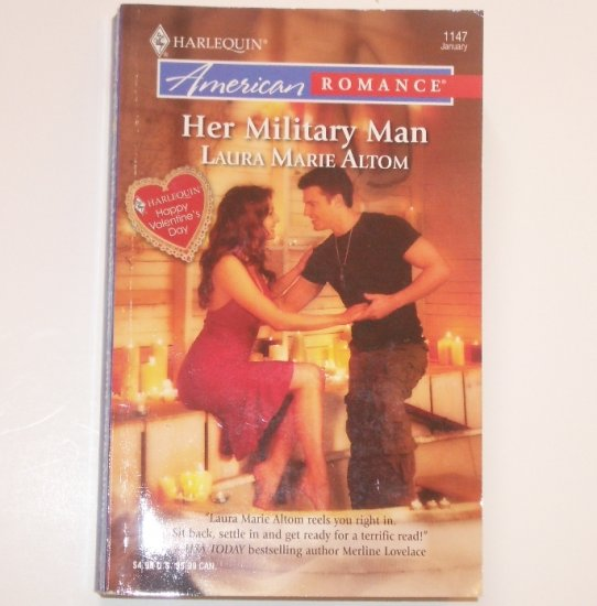 Her Military Man by LAURA MARIE ALTOM Harlequin American Romance 1147 Jan07
