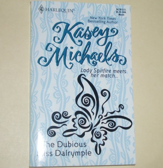 The Dubious Miss Dalrymple by KASEY MICHAELS Slim Harlequin Historical Regency Romance 1990