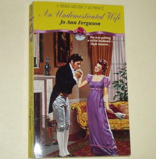 An Undomesticated Wife by Jo Ann Ferguson Slim Zebra Historical Regency Romance 1994