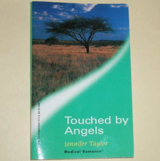 Touched by Angels by JENNIFER TAYLOR Harlequin Medical Romance 2001