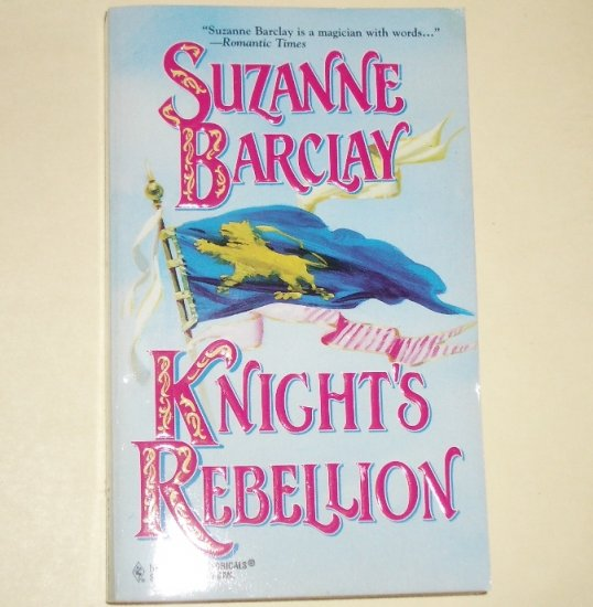 Knight's Rebellion by SUZANNE BARCLAY Harlequin Historical Medieval Romance No 391 1997