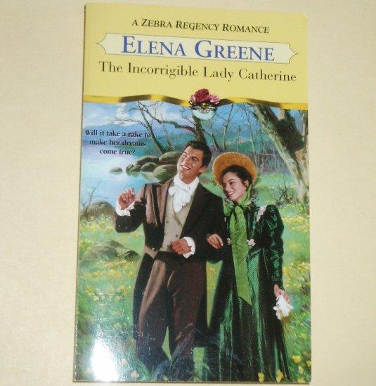 The Incorrigible Lady Catherine by ELENA GREENE Zebra Historical Regency Romance 2001