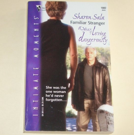 Familiar Stranger SHARON SALA Silhouette Intimate Moments 1082 Jun01 Year of Living Dangerously