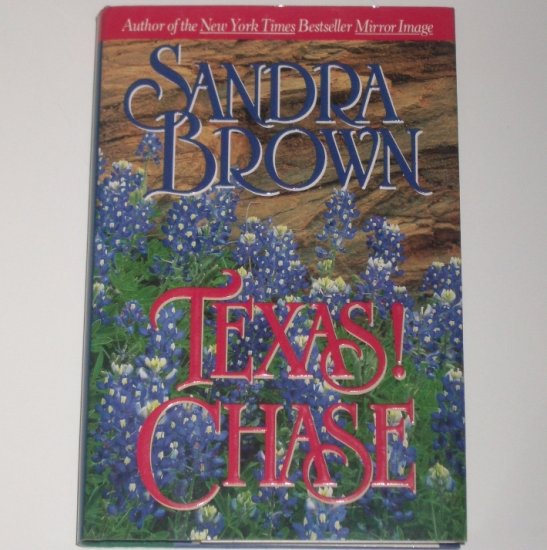 Texas! Chase by SANDRA BROWN Romance 1991 First Edition Hardcover with Dustjacket