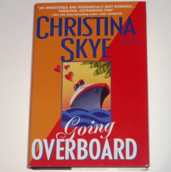 Going Overboard by CHRISTINA SKYE Romance 2001 Hardcover Dust Jacket Larger Print