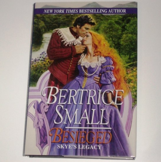 Besieged BERTRICE SMALL Historical Renaissance Romance 2000 Hardcover with DJ Skye O'Malley Series